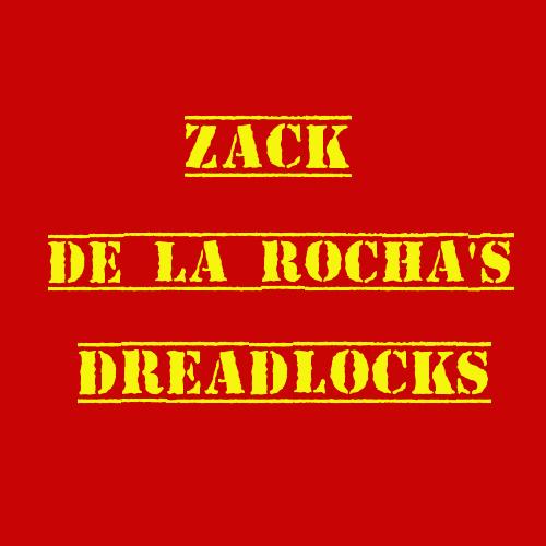 ザック・デ・ラ・ロッチャのドレッドヘア。 Zack de la Rocha's dreadlocks