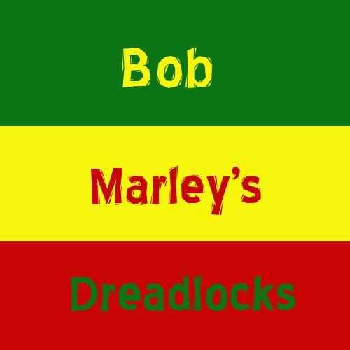 ボブ・マーリーのドレッド Bob Marley's dreadlocks