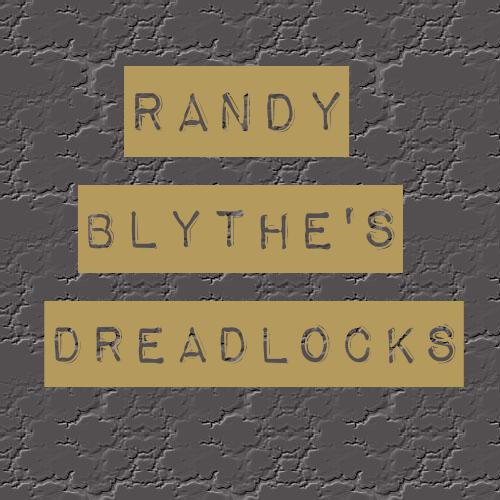 ランディ・ブライのドレッドヘアについて。Randy Blyhe$s dreadlocks