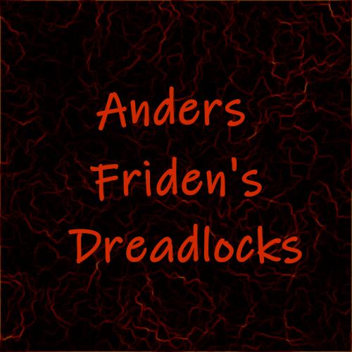 アンダース・フリーデンのドレッド。Anders Friden's dreadlocks.